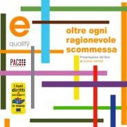 """Eventi: Equality Italia presenta il libro """"Oltre ogni ragionevole scommessa"""", una vittoria sull'handicap"""